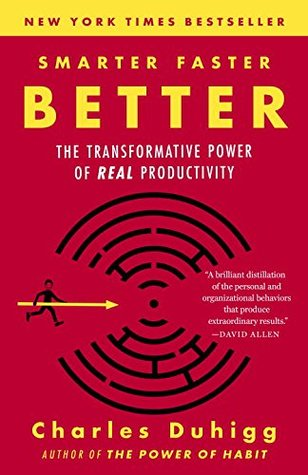 Smarter faster better the secrets of being productive in life and smarter faster better the secrets of being productive in life and business by charles duhigg fandeluxe Images