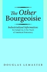 The Other Bourgeoisie by Douglas LeMaster