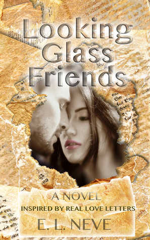 Looking Glass Friends by E.L. Neve