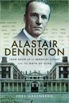 Alastair Denniston: From Room 40 to Berkeley Street and the Birth of GCHQ