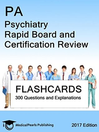 PA Psychiatry: Rapid Board and Certification Review