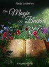 Die Magie der Bücher by Nadja Losbohm