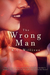 The Wrong Man (O'Roarke Investigations, #1) by K.C. Willivee