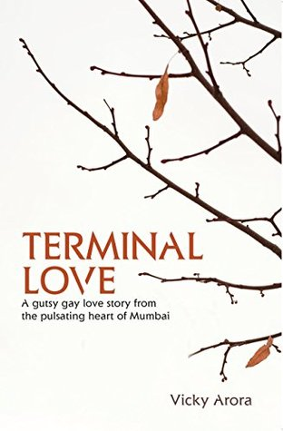 Terminal Love: A gutsy gay love story from the pulsating heart of Mumbai
