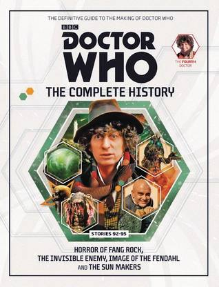 Doctor Who: The Complete History - Stories 92-95 Horror of Fang Rock, The Invisible Enemy, Image of the Fendahl and The Sun Makers (Doctor Who: The Complete History, #36)