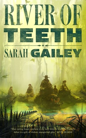 book cover: River of Teeth by Sarah Gailey