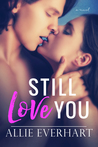 Still Love You by Allie Everhart
