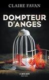 Dompteur d'anges by Claire Favan