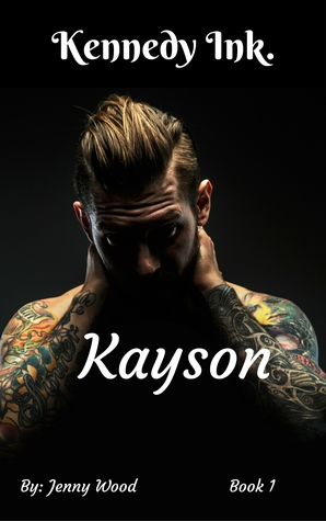 Kayson (Kennedy Ink., #1) by Jenny Wood