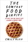 The Comfort Food Diaries: My Quest for the Perfect Dish to Mend a Broken Heart ebook download free
