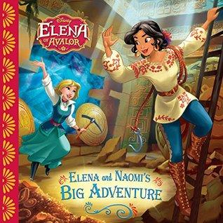 Elena of Avalor: Elena and Naomi's Big Adventure (Disney Storybook (eBook))