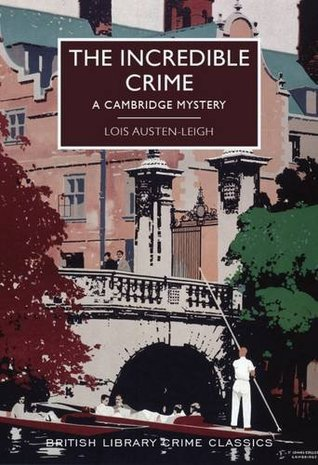 The Incredible Crime by Lois Austen-Leigh