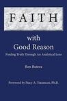 Faith with Good Reason: Finding Truth Through an Analytical Lens