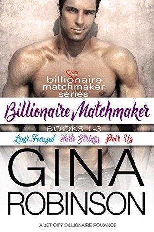 Billionaire Matchmaker: The Billionaire Matchmaker Series Books 1-3