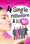 4 Single Millionäre & ICH by Cleo Lavalle