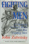Fighting Men--A Chronicle of Three Black Civil War Fighting Men