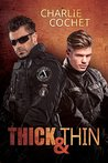 Thick & Thin by Charlie Cochet