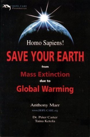 Homo Sapiens! SAVE YOUR EARTH from Mass Extinction due to Global Warming