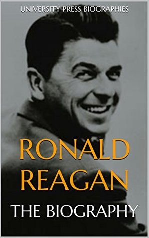 Ronald Reagan: The Biography