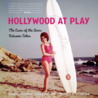 Hollywood at Play: Celebrating Celebrity and Simpler Times