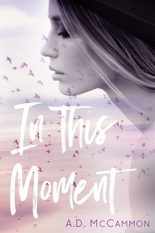 In this moment by A.D. McCammon