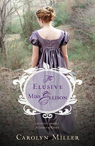 The Elusive Miss Ellison (Regency Brides: A Legacy of Grace)
