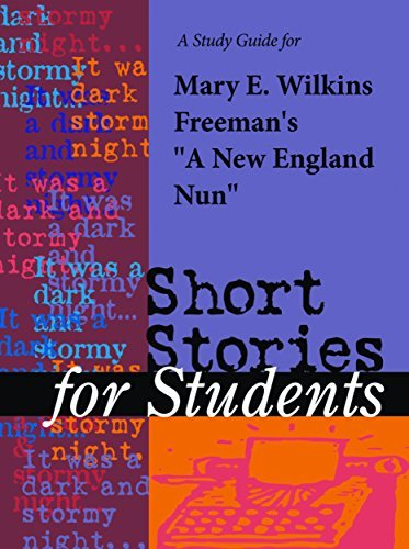 "A Study Guide for Mary E. Wilkins Freeman's ""New England Nun"""