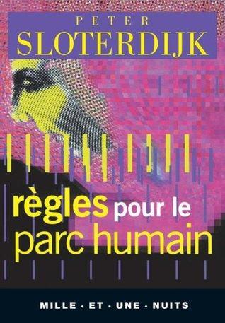 Règles pour le parc humain:  une lettre en réponse à la Lettre sur l'humanisme de Heidegger