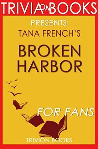 Tana French's Broken Harbor - For Fans (Trivia-On-Books)