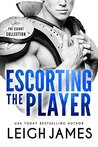 Escorting the Player (The Escort Collection, #3)