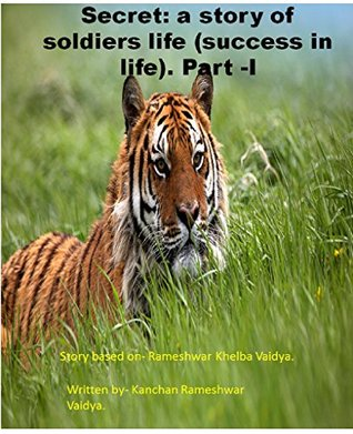 secret: a story of soldiers life (sucess in life). part 1.: sucess