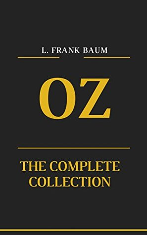 Wizard of Oz: The Complete Collection: Illustrated