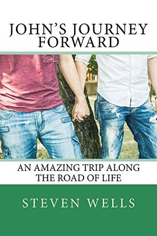 John's Journey Forward: Along the Road of Life (Support Group Book 1)