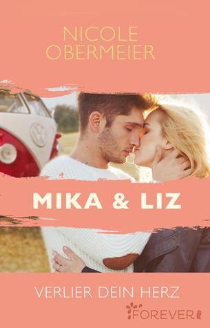 Mika und Liz - Verlier dein Herz