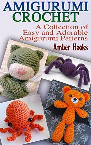 Amigurumi Crochet: A Collection of Easy and Adorable Amigurumi Patterns: