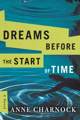 Dreams Before the Start of Time by Anne Charnock, England