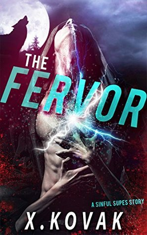The Fervor A Sinful Supes Story by Xandrie Kovak