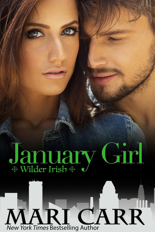 January Girl (Wilder Irish, #1) by Mari Carr