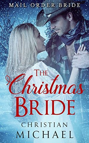 The Christmas Bride: Mail Order Bride Christmas Collection