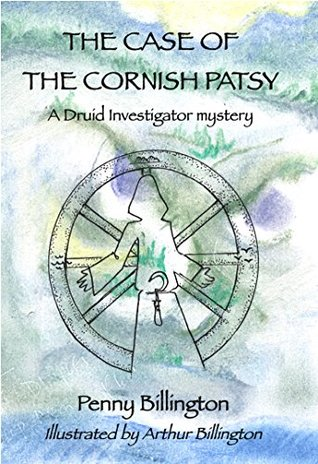 The Case of the Cornish Patsy: A Druid Investigator Mystery (Gwion dubh, Druid Investigator Book 3)
