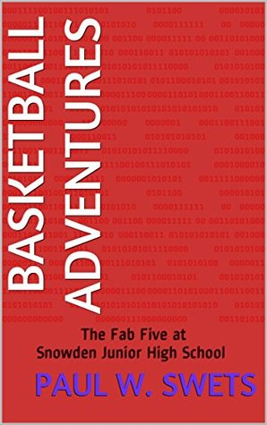 Basketball Adventures: The Fab Five at Snowden Junior High