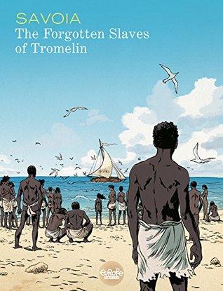 The Forgotten Slaves of Tromelin - Volume 1 (Les esclaves oubliés de Tromelin)