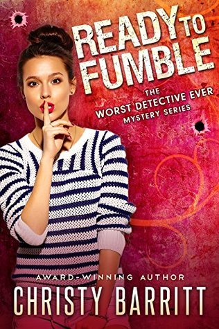 Ready to Fumble (The Worst Detective Ever #1)