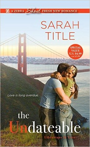 The Undateable (Librarians in Love, #1)