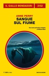 Sangue sul fiume by Anne Perry