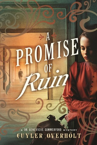 A Promise of Ruin (Dr. Genevieve Summerford Mystery #2)