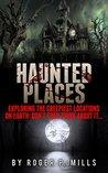 Haunted Places: E...