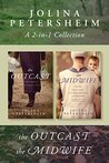 A Jolina Petersheim 2-in-1 Collection: The Outcast / The Midwife