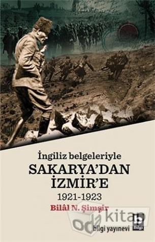 İngiliz Belgeleriyle Sakarya'dan İzmir'e (1921-1923)