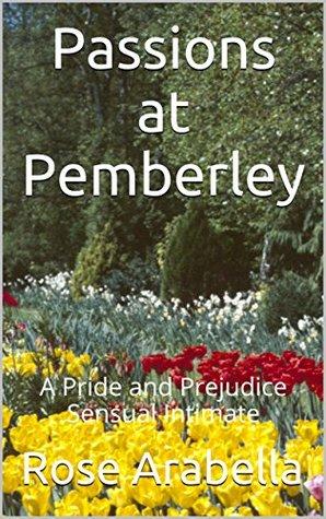Passions at Pemberley: A Pride and Prejudice Sensual Intimate